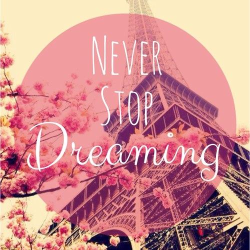 Никогда не переставай мечтать