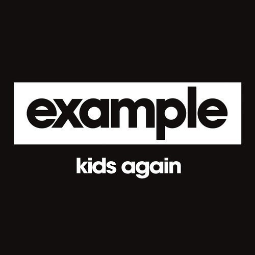 Example - Kids Again (Dimension Remix)