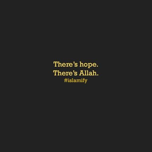 Есть надежда,есть Аллах.