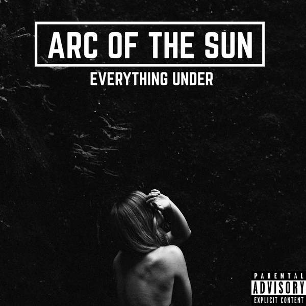 Arc of the Sun - Everything Under (2015)