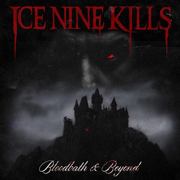 Ice Nine Kills - Bloodbath & Beyond (Single) (2015)