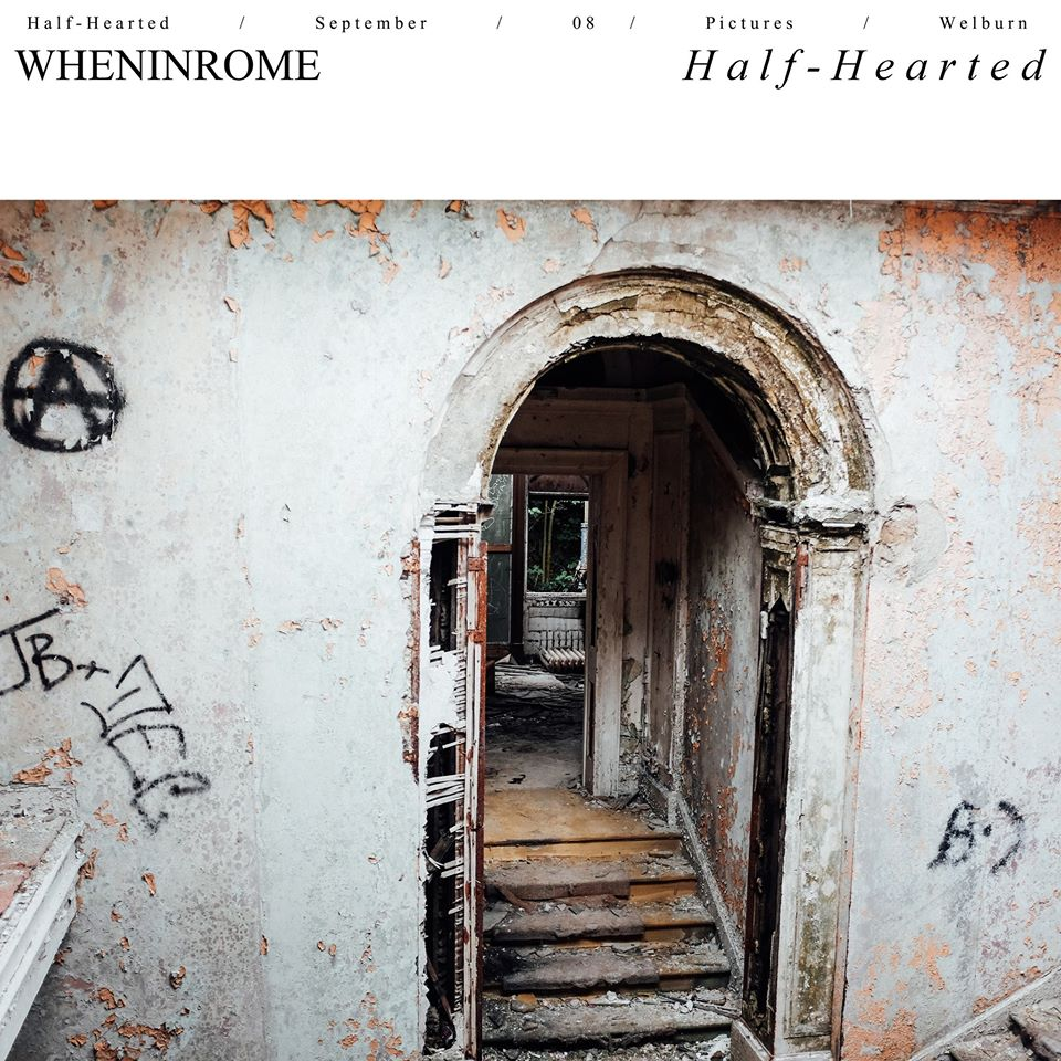 WhenInRome - Half - Hearted [EP] (2015)