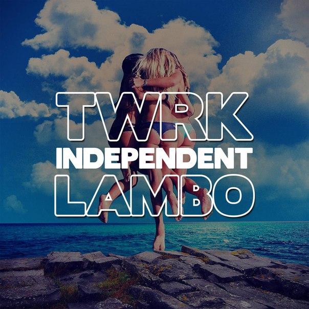 TWRK & Lambo - Independent (Original Mix)