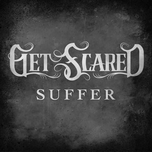 Get Scared - Suffer [single] (2015)