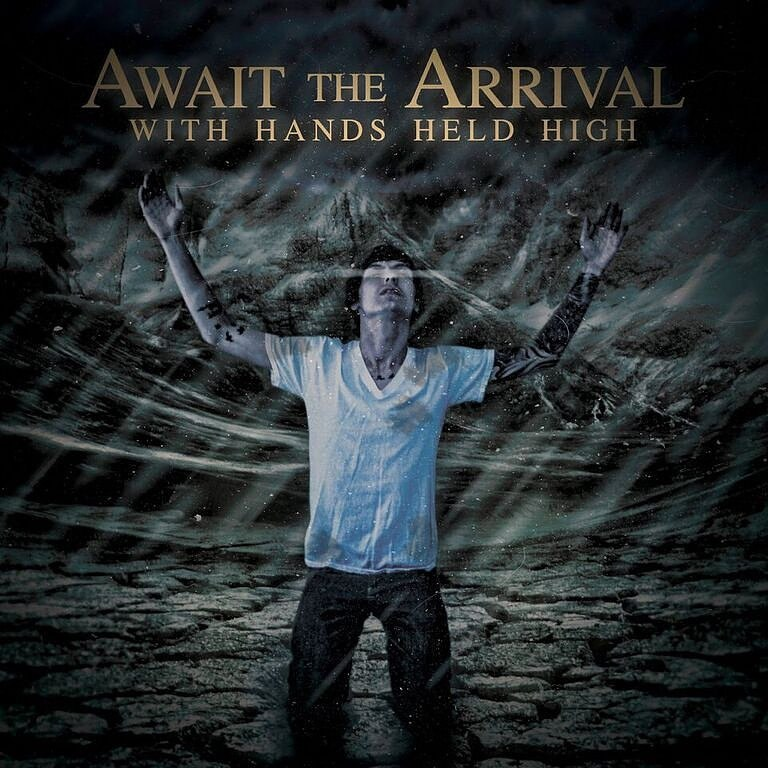 Await The Arrival - With Hands Held High [EP] (2015)