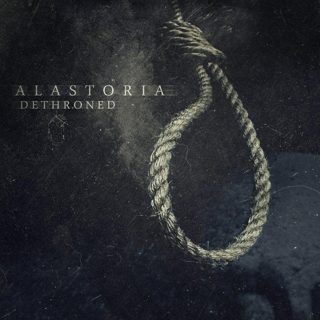Alastoria - Dethroned (EP) (2015)