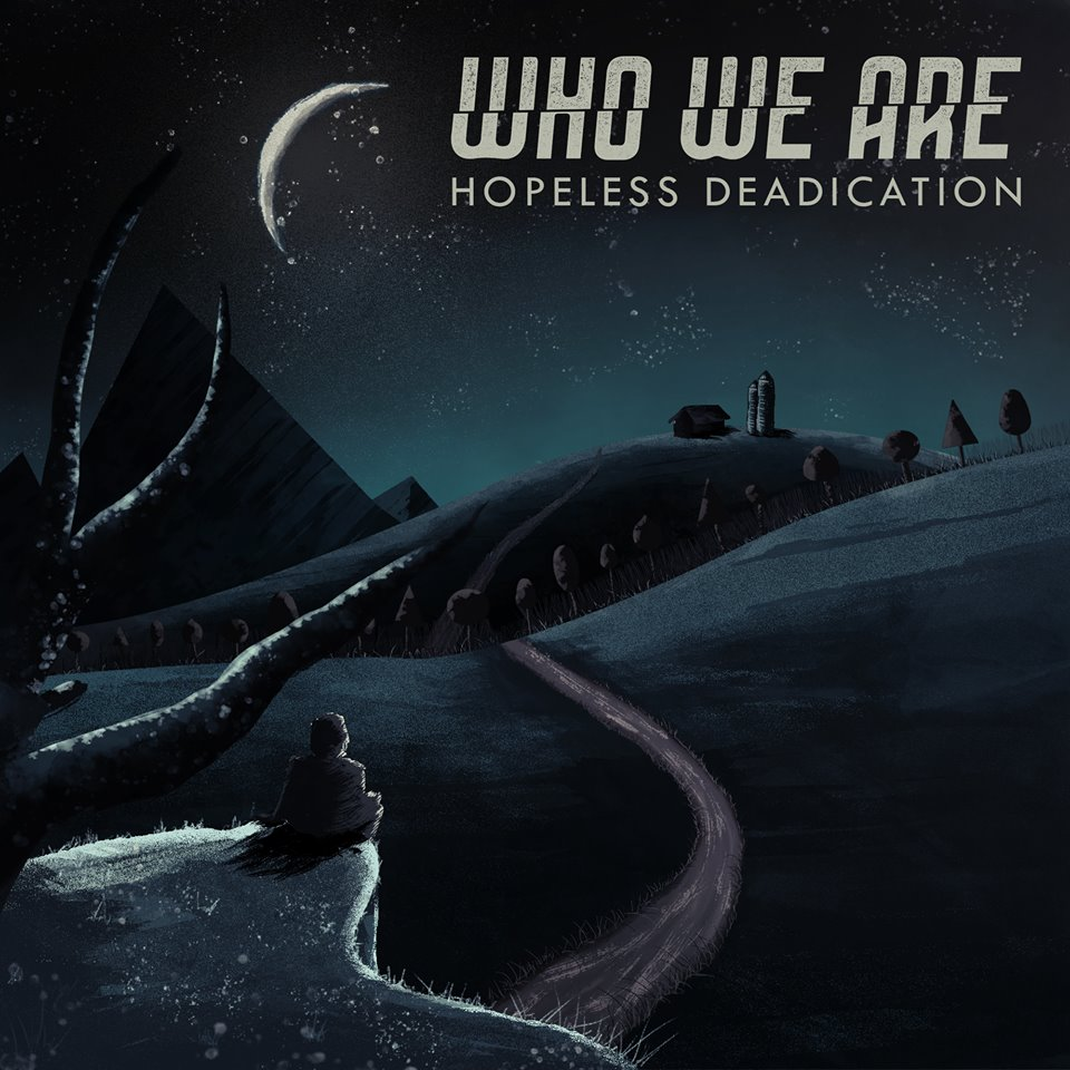 Who We Are - Hopeless Deadication [single] (2015)