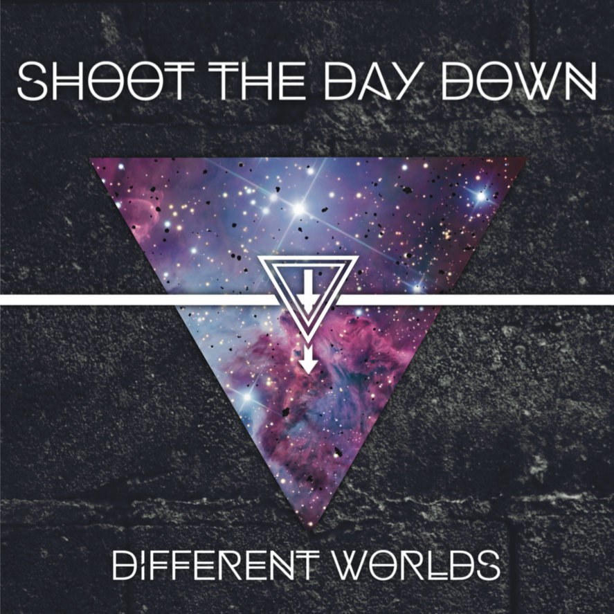 Shoot The Day Down - Different Worlds [EP] (2015)