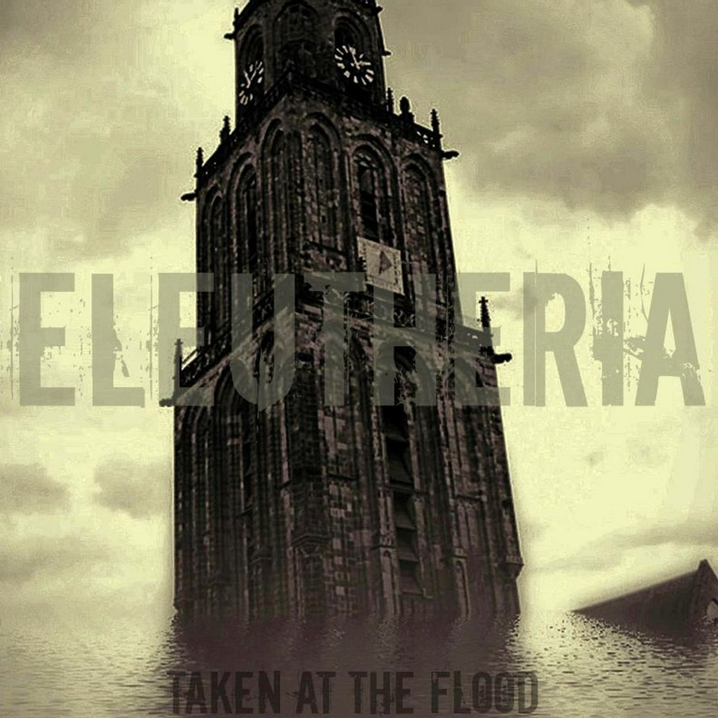Eleutheria - Taken at the Flood (2015)