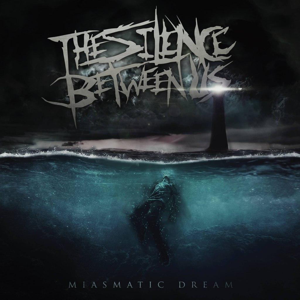 The Silence Between Us - Miasmatic Dream [EP] (2015)