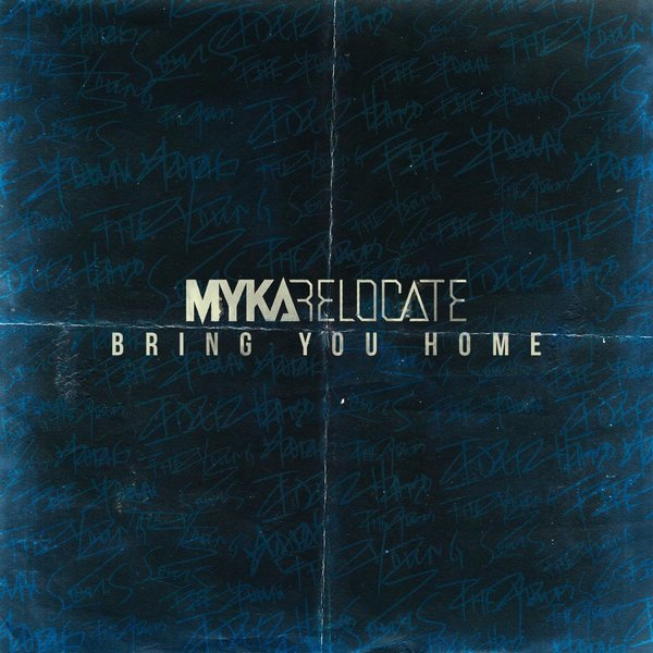 Myka, Relocate - Bring You Home [single] (2015)