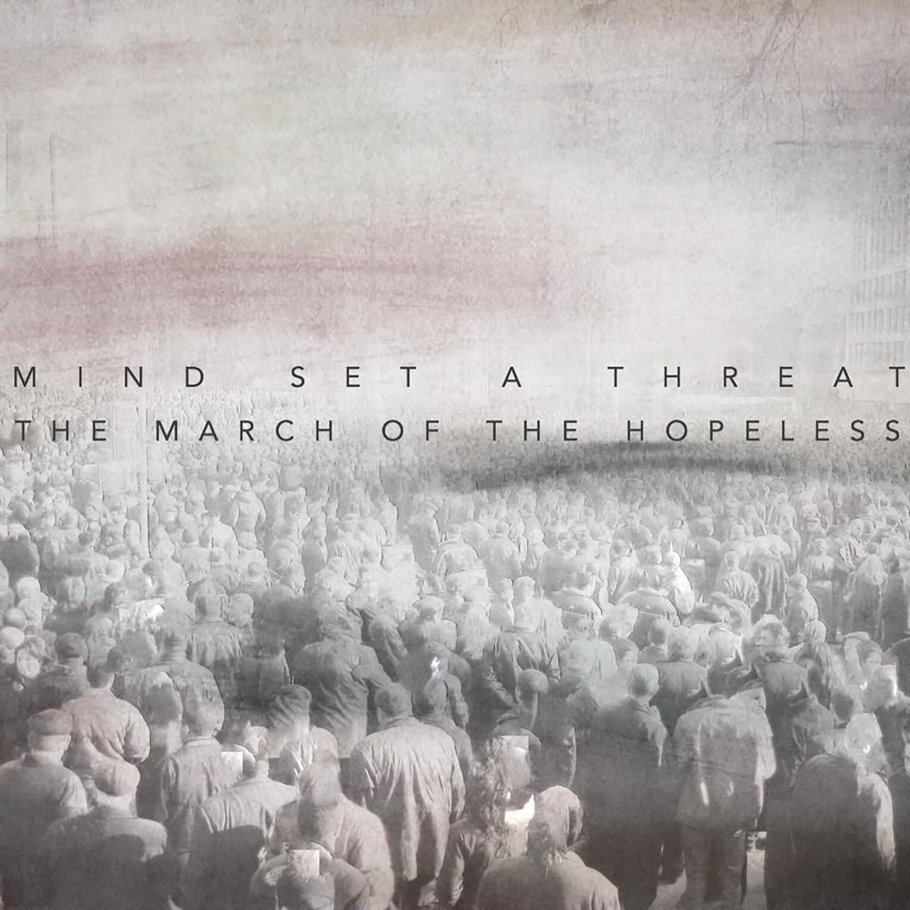 Mind Set A Threat - The March Of The Hopeless (EP) (2015)