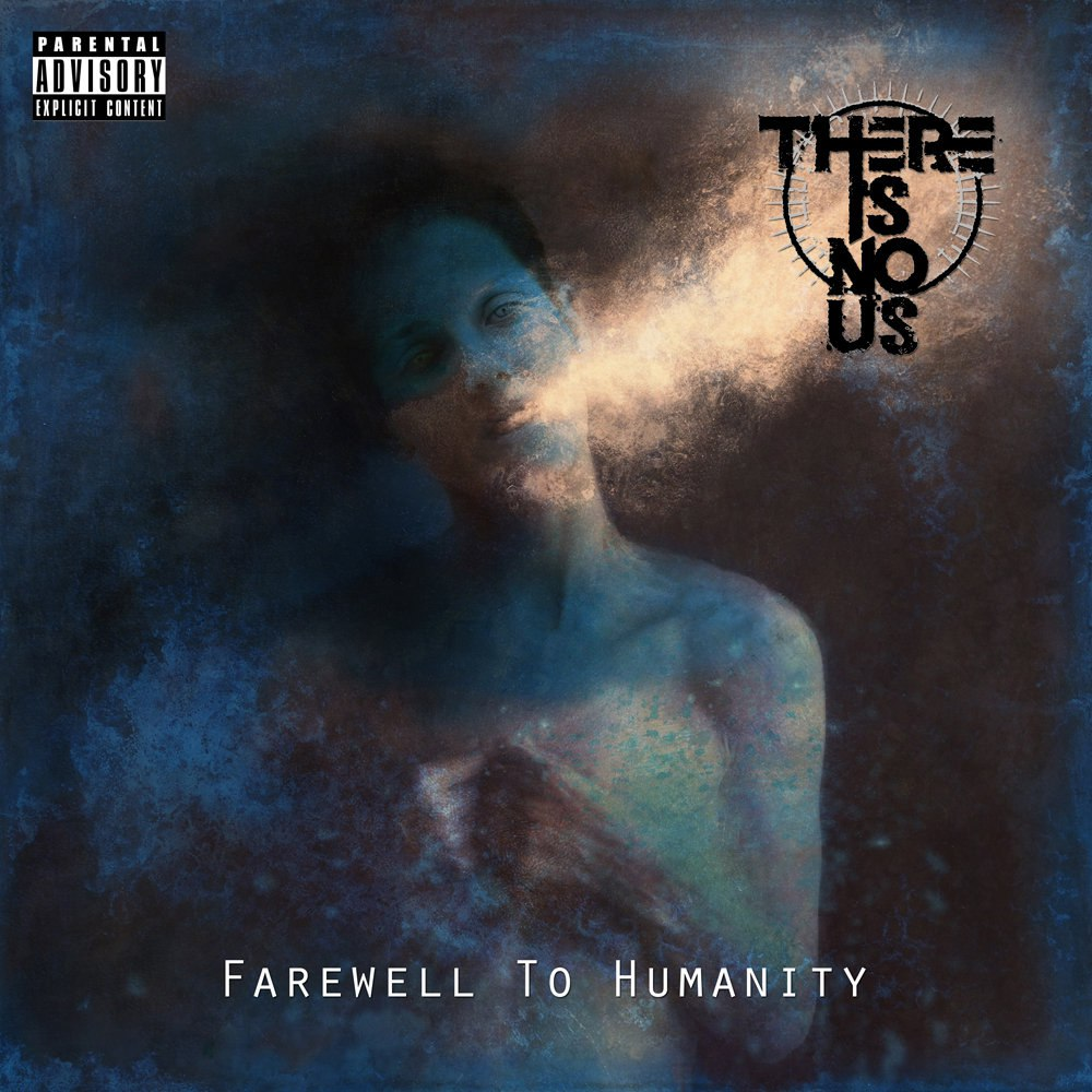 There Is No Us - Farewell To Humanity (EP) (2015)