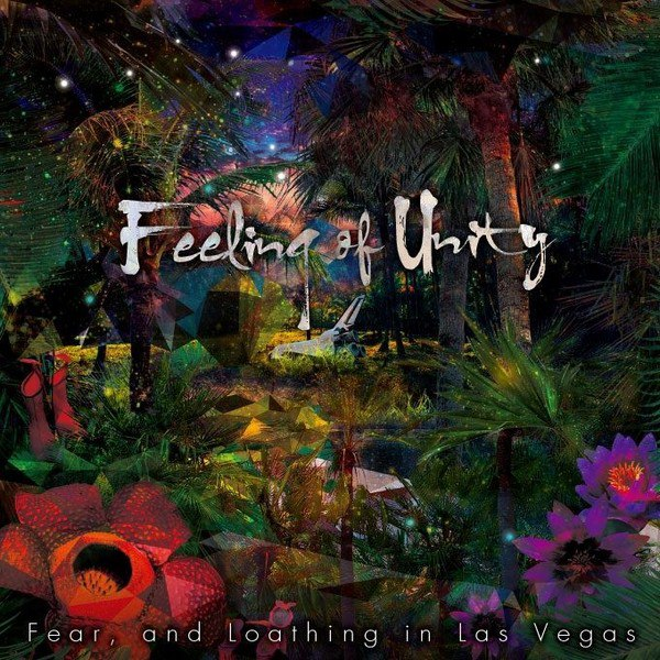 Fear, and Loathing in Las Vegas - Feeling of Unity (2015)