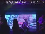 Black Elks's Vision - Love is (Crossroad ZBS)