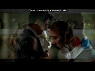 «Кямран и Фериде» под музыку Турецкая музыка - Красивая мелодия!. Picrolla