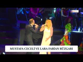 Mustafa Ceceli ve Lara Fabian Rüzgarı