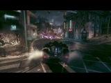 Batman Arkham Knight E3 2014 Трейлер игры в бэтмобиле