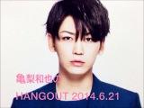 (14.06.21) Kame's HANGOUT!