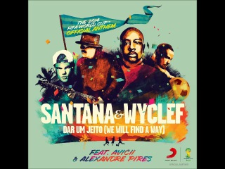 Santana & Wyclef feat. Avicii & Alexandre Pires - Dar um Jeito (We Will Find a Way) [The Official 2014 FIFA World Cup™ Anthem]