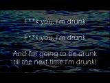 Fuck You Im Drunk(Irish Drinking Song)