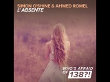 Simon O'Shine & Ahmed Romel - L'absente (Original Mix). [Trance-Epocha]