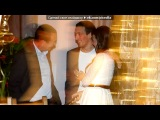 Wedding.... под музыку Charlene Soraia - Wherever You Will Go. Picrolla