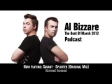 Al Bizzare The Best Of March 2012 Podcast