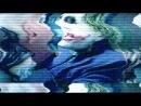 """ФАН-ВИДЕО Джокер """"Темный рыцарь""""Хит Леджер (2008)"""