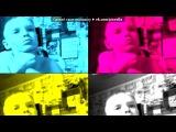 Webcam Toy под музыку Давид и Дино МС 47 - Ты Больше Не Моя. Picrolla