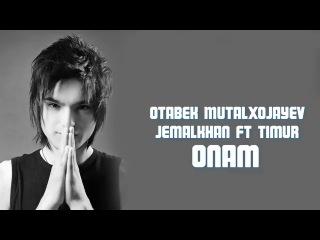 Jemalkhan ft Timur - Onam