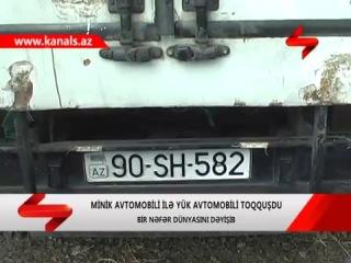 Azərbaycanda minik maşını yük avtomobilinə çırpılıb, bir nəfər ölüb