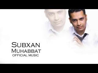 SubXan - Muhabbat WWW.UZ-KINOLIVE.COM