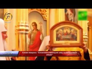 Erməni diasporu: Ermənistan hakimiyyəti xalqı vicdansızcasına aldadır