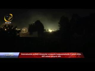 İslamabadda polislə etirazçılar arasında toqquşmalarda 3 adam ölüb, 400 adam xəsarət alıb