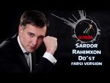 Sardor Rahimxon - Do'st | Сардор Рахимхон - Дуст (farsi music version)
