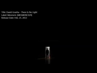 David Granha - There Is No Light (Original Mix)