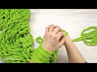 Вязание шарфа-хомут или снуд без спиц и крючка