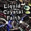 Liquid Crystal Faith