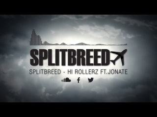 Splitbreed Ft. Jonate - Hi Rollerz (Official Audio)