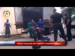 Rusiya Ukraynada ölən əsgərlərin meyitlərini daşıyır