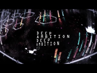 DEEP AMBITION PROD. BY BEAT INSIDE