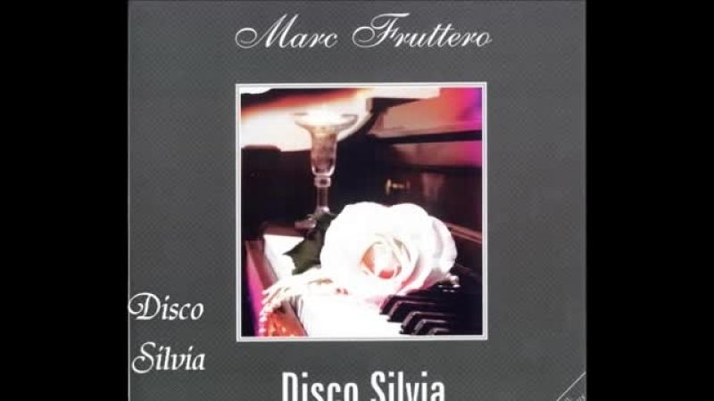 Marc Fruttero-Disco Silvia.