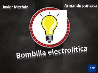 Spot 2DO proyecto educativo bombilla electrolítica