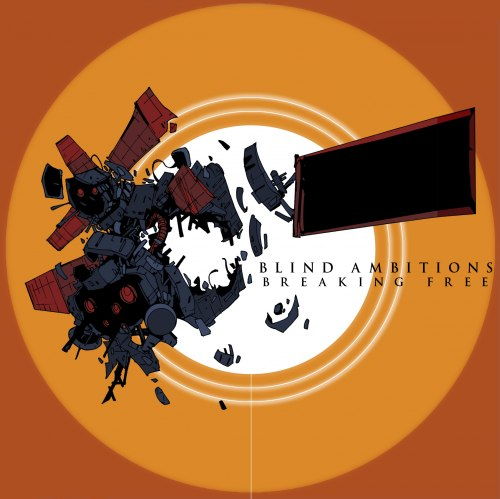 Blind Ambitions - Break Free (2012)