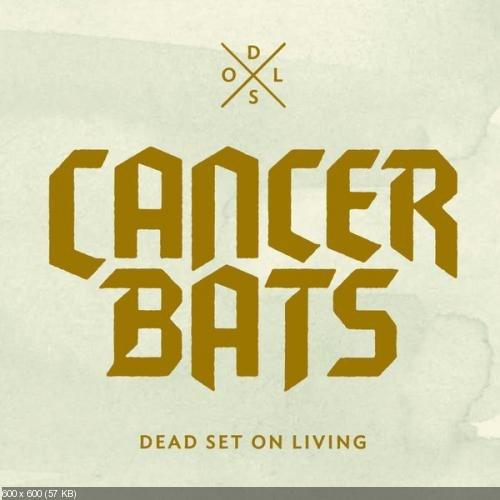 Cancer Bats - Dead Set On Living (2012)