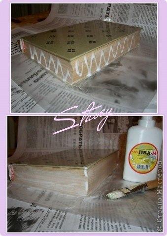 Вот, решила сделать из ненужной и непонятной по содержанию книги интересную вещицу - шкатулку.