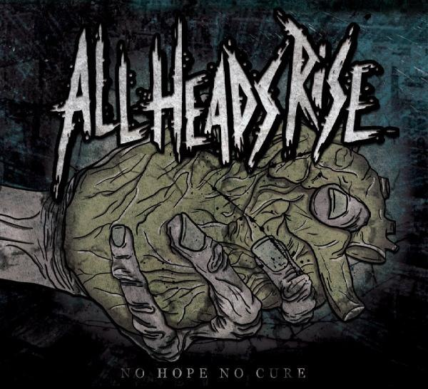 All Heads Rise – No Hope No Cure [EP] (2012)