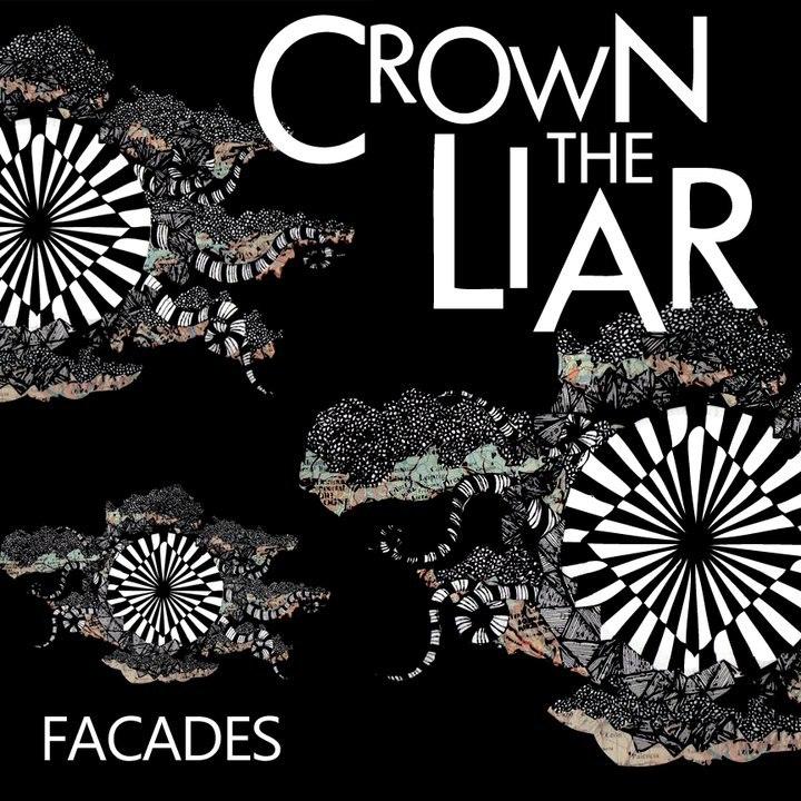 Crown The Liar - Facades [EP] (2011)