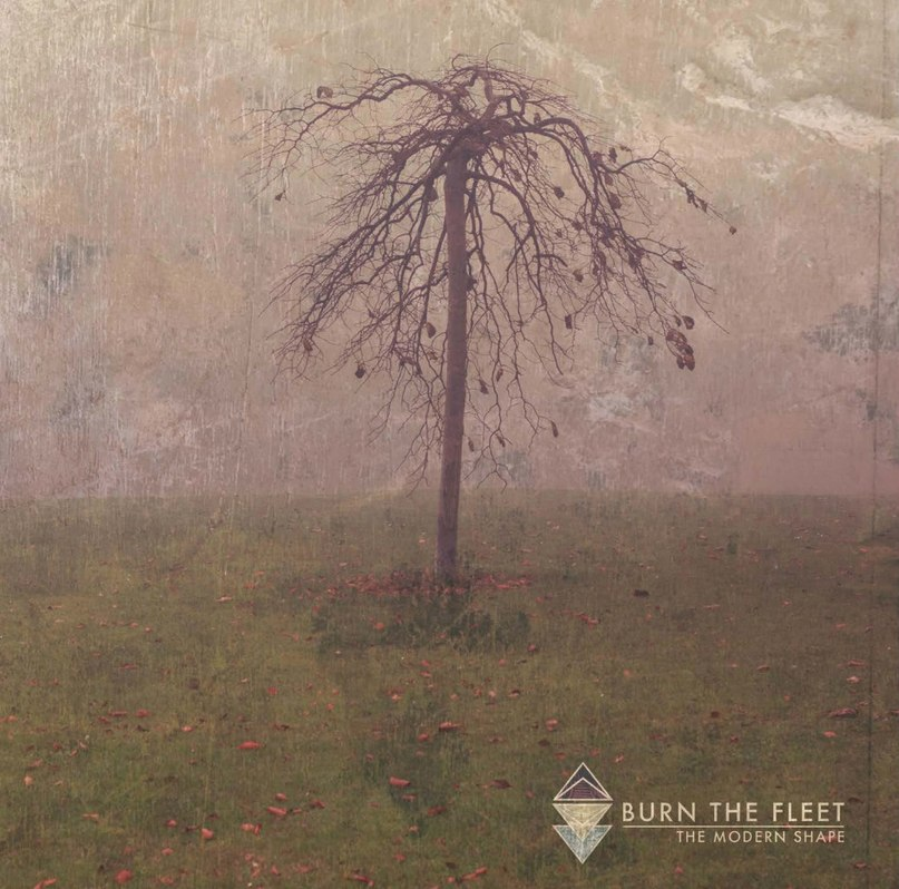 Burn The Fleet - The Modern Shape (2012)